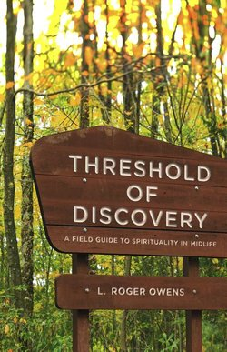 Threshold of Discovery: A Field Guide to Spirituality in Midlife
