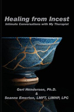 Healing from Incest: Intimate Conversations with My Therapist