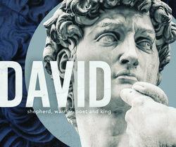 David Shepherd, Warrior, Poet and King 4 Part CD Sermon Series