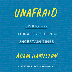 Unafraid: Audio Book Living with Courage and Hope in Uncertain Times