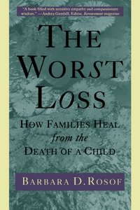 Worst Loss How Families Heal
