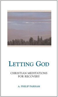 Letting God: Christian Meditations for Recovery (Revised)