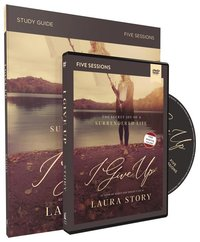 I Give Up Study Guide with DVD: The Secret Joy of a Surrendered Life