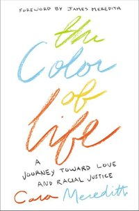 Color of Life: A Journey Toward Love and Racial Justice
