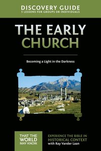 Early Church Discovery Guide: Becoming a Light in the Darkness (Faith Lessons Vol 5)
