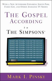 Gospel According to the Simpsons: Bigger and Possibly Even Better! Edition