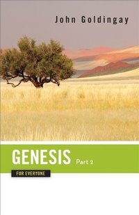 Genesis for Everyone, Part 2: Chapters 17-50