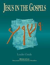 Jesus in the Gospels: Leader's Guide