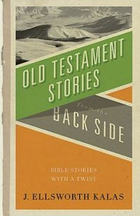 Old Testament Stories from the Back Side