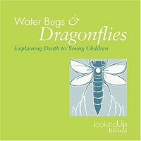 Water Bugs & Dragonflies: Explaining Death to Young Children paperback