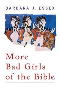 More Bad Girls of the Bible