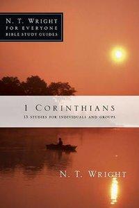 1 Corinthians: NT Wright for Everyone Bible Studies