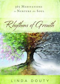 Rhythms of Growth: 365 Meditations to Nurture the Soul