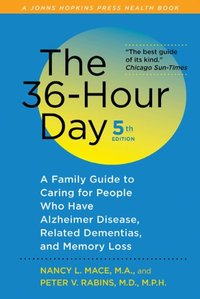 36-Hour Day: A Family Guide to Caring for People Who Have Alzheimer Disease, Related Dementias, and Memory Loss