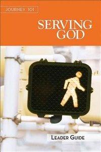Journey 101: Serving God Leader's Guide