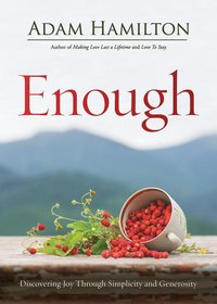 Enough - Discovering Joy Through Simplicity and Generosity