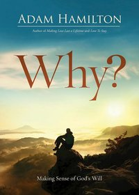 Why? Making Sense of God's Will