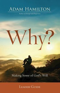 Why? Leader Guide Making Sense of God's Will