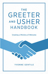Art of Hospitality Usher & Greeter Handbook: A Practical Guide for a Ministry of Radical Hospitality