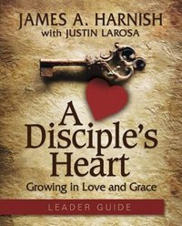 Disciple's Heart - Leader Guide with Downloadable Toolkit: Growing in Love and Grace