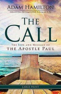 Call Large Print: The Life and Message of the Apostle Paul