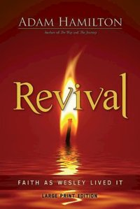 Revival: Faith as Wesley Lived It large print edition