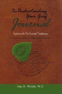 Understanding Your Grief Journal: Exploring the Ten Essential Touchstones