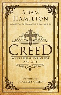 Creed - What Christians Believe and Why