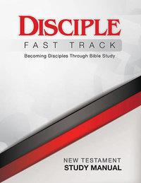 Disciple I Fast Track New Testament Study Manual