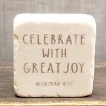 Scripture Stone Celebrate with Great Joy Nehemiah 8:12 Small Block