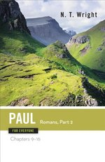 Paul for Everyone: Romans: Part 2 Chapters 9-16