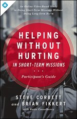 Helping Without Hurting in Short-Term Missions (Participant's Guide)