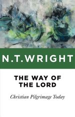 Way of the Lord: Christian Pilgrimage Today