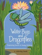 Water Bugs and Dragonflies: Explaining Death to Young Children coloring book