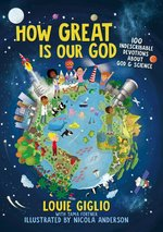How Great is Our God- 100 Indescribable Devotions About God and Science