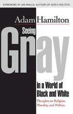 Seeing Gray in a World of Black and White paperback edition