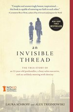 Invisible Thread: The True Story of an 11-Year-Old Panhandler, a Busy Sales Executive, and an Unlikely Meeting with Destiny