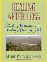 Healing After Loss: Daily Meditations for Working Through Grief CD