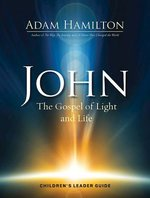 John The Gospel of Light Children's Leader