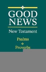 Good News New Testament with Psalms & Proverbs Giant Print