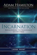 Incarnation Rediscovering the Significance of Christmas Large Print