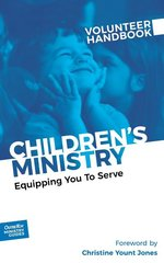 Children's Ministry Volunteer Handbook: Equipping You to Serve