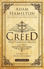 Creed: Leader's Guide What Christians Believe and Why